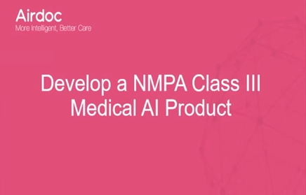 Chao He – Developing an NMPA-Approved Medical AI Product